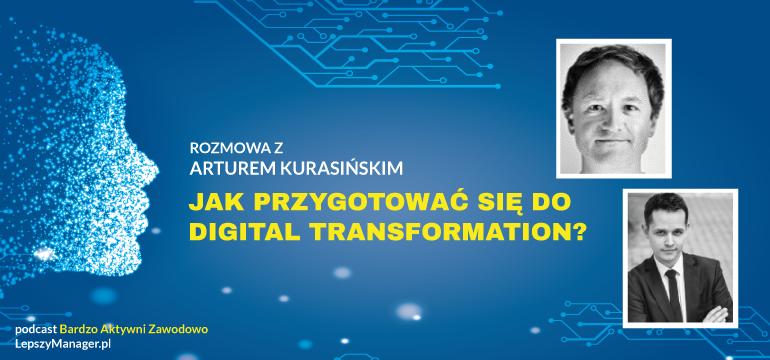 Jak-przygotować-się-do-Digital-Transformation---Artur-Kurasiński
